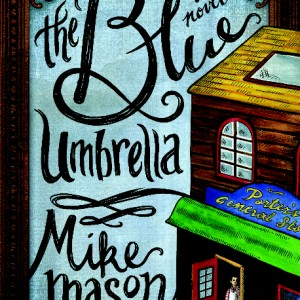The Blue Umbrella by Mike Mason