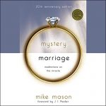 Announcing the Brand New Audiobook Edition of The Mystery of Marriage!