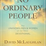 No Ordinary People: The Bible's Unknown Walk-Ons
